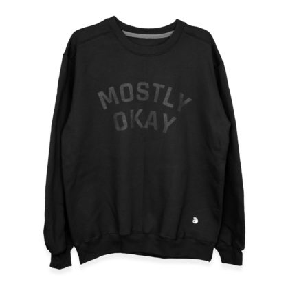 Mostly Okay Crewneck Sweater