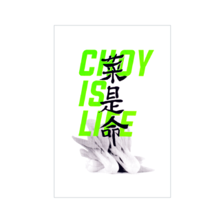 "Screenprint graphic with text ""Choy is Life"""