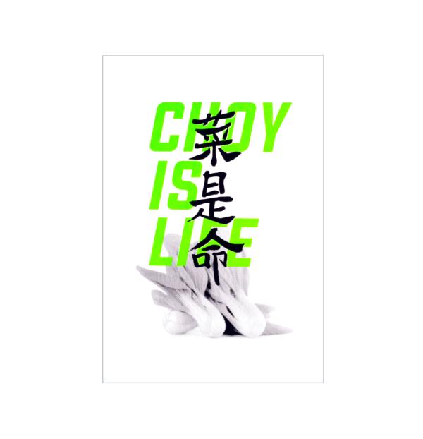 """Choy Is Life"" Print"
